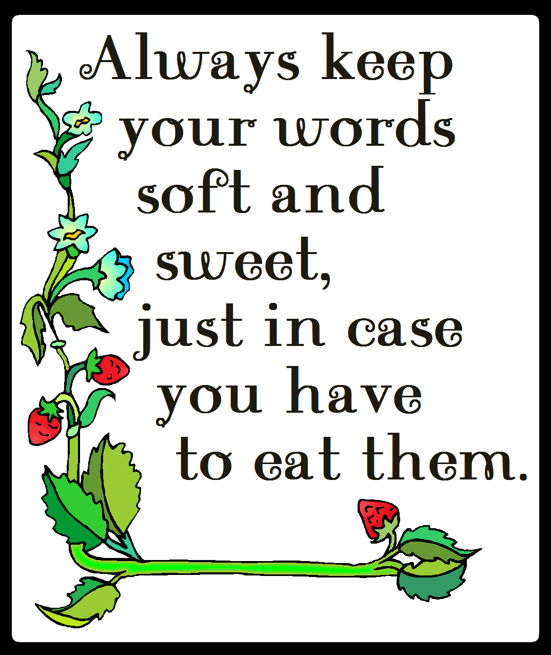 Robin williams quote wacky jacky in cyberspace - A Quote Always Keep Your Words Soft And Sweet